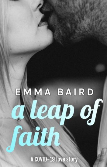 A Leap of Faith-a FREE to read COVID-19 love story (15+) COMPLETE