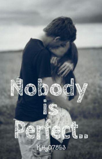 Nobody is Perfect.. *Pausiert*