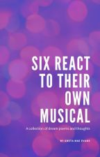 Six Reacts To Their Own Musical by Six-Is-My-Life