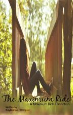 The Maximum Ride (A Maximum Ride Fanfiction) by KayDianne