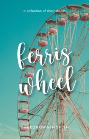 ferris wheel | short stories by thatdrowningfish