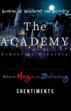 Academy of Witchcraft and Wizardry Book One: The Academy (School of Wizardry) by shentiments