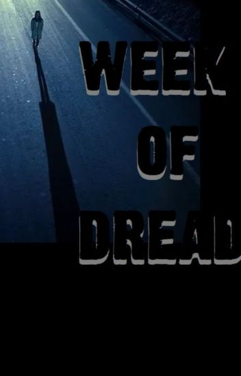 Week of Dread - Daily horror short stories April 20-26 2020