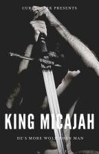 King Micajah by curly_geek