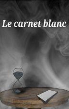 Le carnet blanc. by JasWRIT