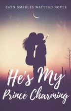 He's My Prince Charming (Her Fairytale Series #1) by ZaynismRules