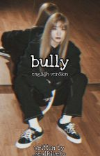 Bully - SeulRene [ENGLISH] by _SeulRivero
