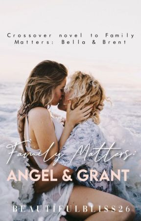 Family Matters : Angel & Grant by beautifulbliss26