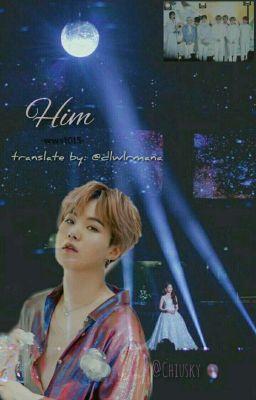 Đọc truyện [Vtrans] [Yoonu] - Him