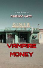 Danger Days : Vampire Money [MCR//Kobra Kid] by pumpkimpz