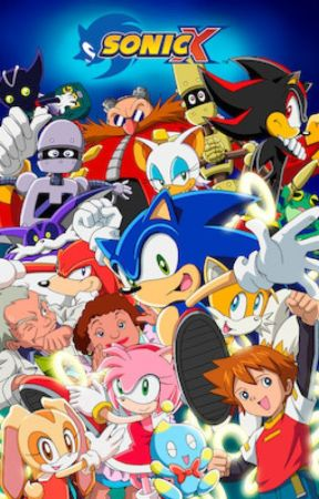 Sonic X (Various! x Reader) by ShiraFangirl