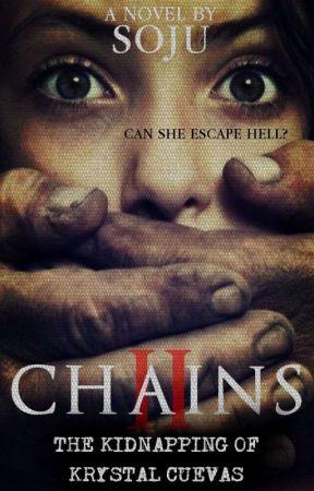 CHAINS II: The Kidnapping Of Krystal Cuevas by Kuya_Soju