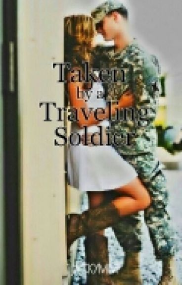 Taken by a Traveling Soldier