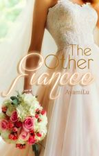 The Other Fiancée (Very Slow Update) by AyamiLu