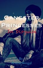 Gangster Princesses in Disguise by destructivegal