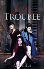 Love Trouble by AyamiLu