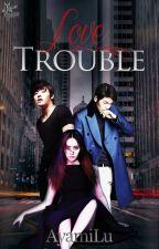 Love Trouble by AyamiLu