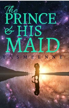The Prince And His Maid  by I_do_write_romance