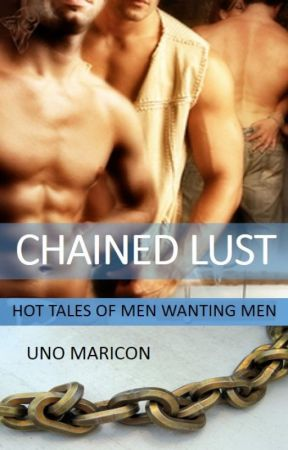 Chained Lust (Related One-Shots Extreme SPG - ON HOLD) by UnoMaricon