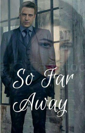 So Far Away by Celia321