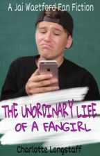The Unordinary Life Of A Fangirl by Jai14Waetford