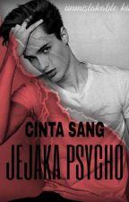 Cinta Sang Jejaka Psycho by unmistakableking