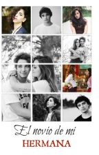 El novio de mi hermana~Novela Orian by MartinezMeel