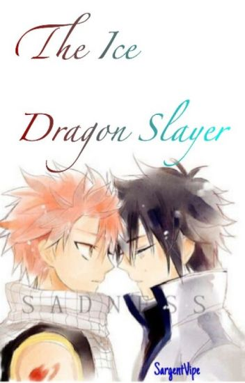 The Ice Dragon Slayer [GraTsu FanFic]