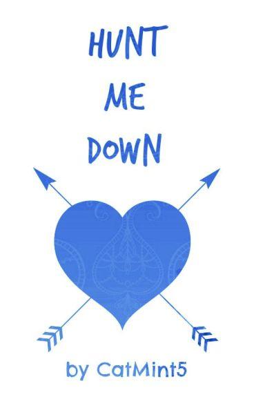 Hunt Me Down {boyxboy} ✓