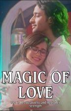Magic Of Love - Mishbir 😍 by Preetiyadav35