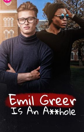 Emil Greer is an Asshole by EdenY_