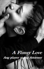 A Flimsy Love (Ang Player at Ang Attorney) by vague_yelhsa