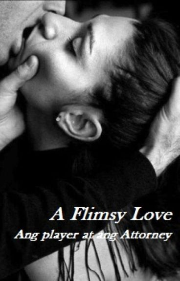 A Flimsy Love (Ang Player at Ang Attorney)