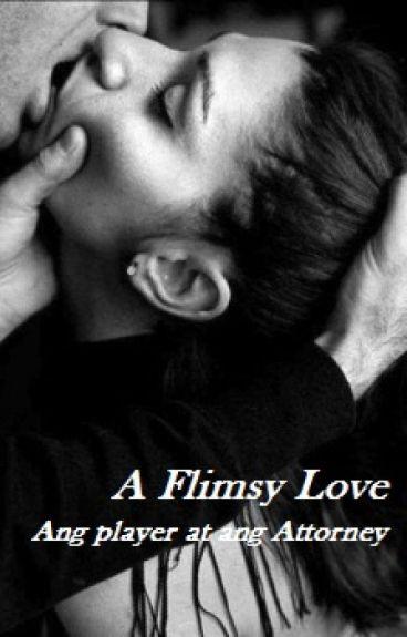 A Flimsy Love (Ang Player at Ang Attorney)