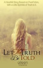Let the Truth be told by 12azahra
