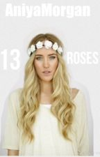 13 Roses||{R5 Fanfiction} by theyloveaniyaa