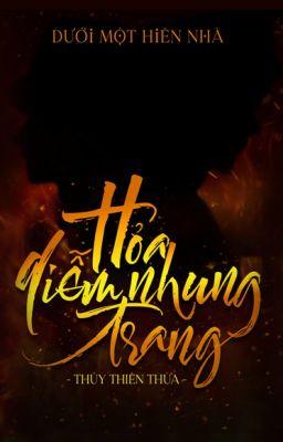 Đọc truyện Hỏa Diễm Nhung Trang 火焰戎装 (Ngọn lửa quân phục) - Thủy Thiên Thừa