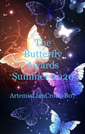 The Butterfly Awards- Summer 2020 •Closed for Judging• by ArtemisLianCrock-B07