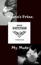 Maeve's prize, my mate--Fenrys Moonbeam by throneofglass05