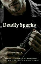 Deadly Sparks [ Ongoing ] by mystic_soulz00