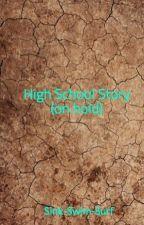 High School Story (on hold) by luke_simon