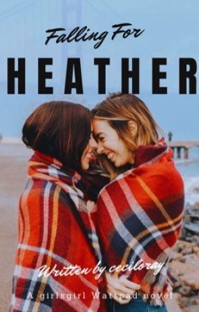 Falling For Heather |✅ by ceciloray