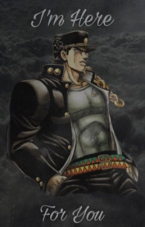 ❀ I'm Here For You - Jotaro Kujo x Reader by nbhdbxby