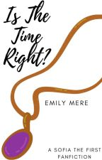 Sofia The First : Is the Time Right? by Xelia_Layr