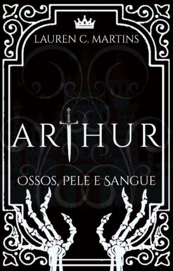 Arthur - Ossos, Pele E Sangue.