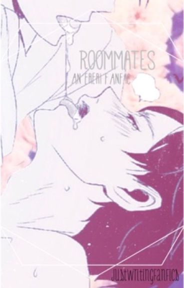 Roommates (Book 1) (An Ereri FanFic)