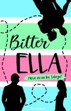 BitterELLA : Move on na ba Talaga? (#Wattys2016) by ThatsMyDerp