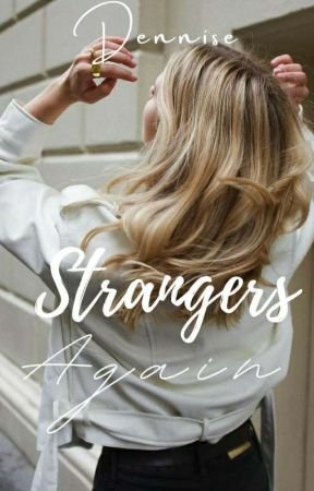 Strangers Again (+18) by theloverwrites