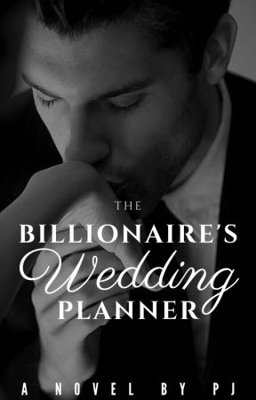 The Billionaire's Wedding Planner ✔ by CollateralSunshine