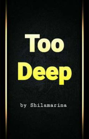 Too Deep 2 by Shilamarina
